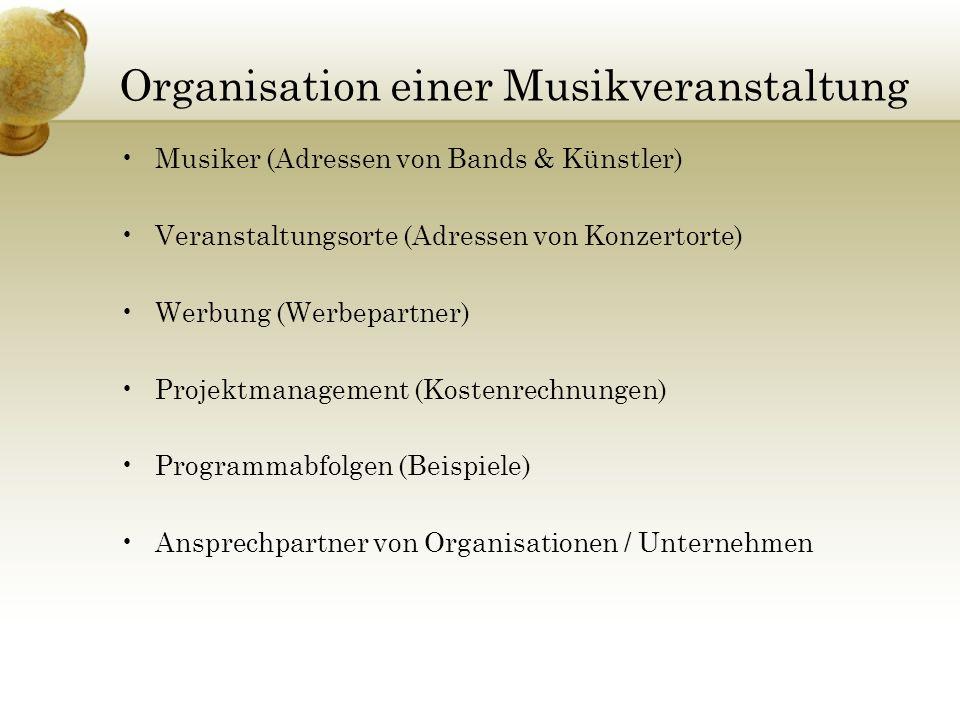 Organisation einer Musikveranstaltung Musiker (Adressen von Bands & Künstler) Veranstaltungsorte (Adressen von Konzertorte) Werbung (Werbepartner) Pro
