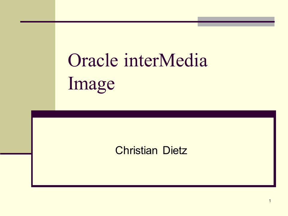 1 Oracle interMedia Image Christian Dietz