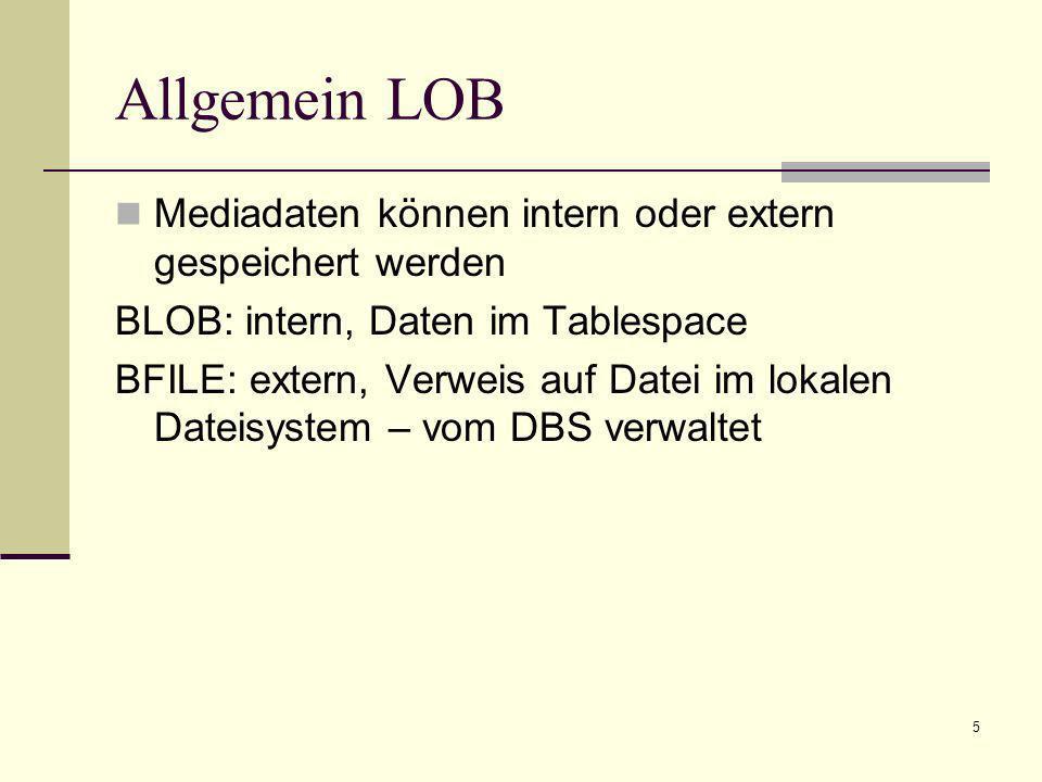 6 ORD Oracle interMedia benutzt OR (Objekt-Relationale)-DB Typen um multimediale Daten zu verwalten - diese Objekte enthalten Attribute (Metadaten und Mediendaten) und Methoden (zur Datenmanipulation)