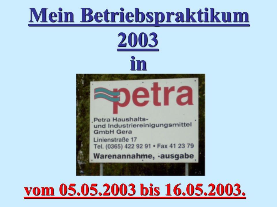Mein Betriebspraktikum 2003 in vom 05.05.2003 bis 16.05.2003.
