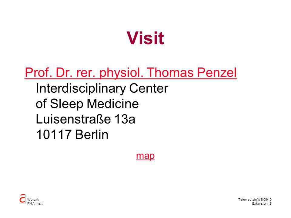 Worzyk FH Anhalt Telemedizin WS 09/10 Exkursion - 5 Visit Prof.