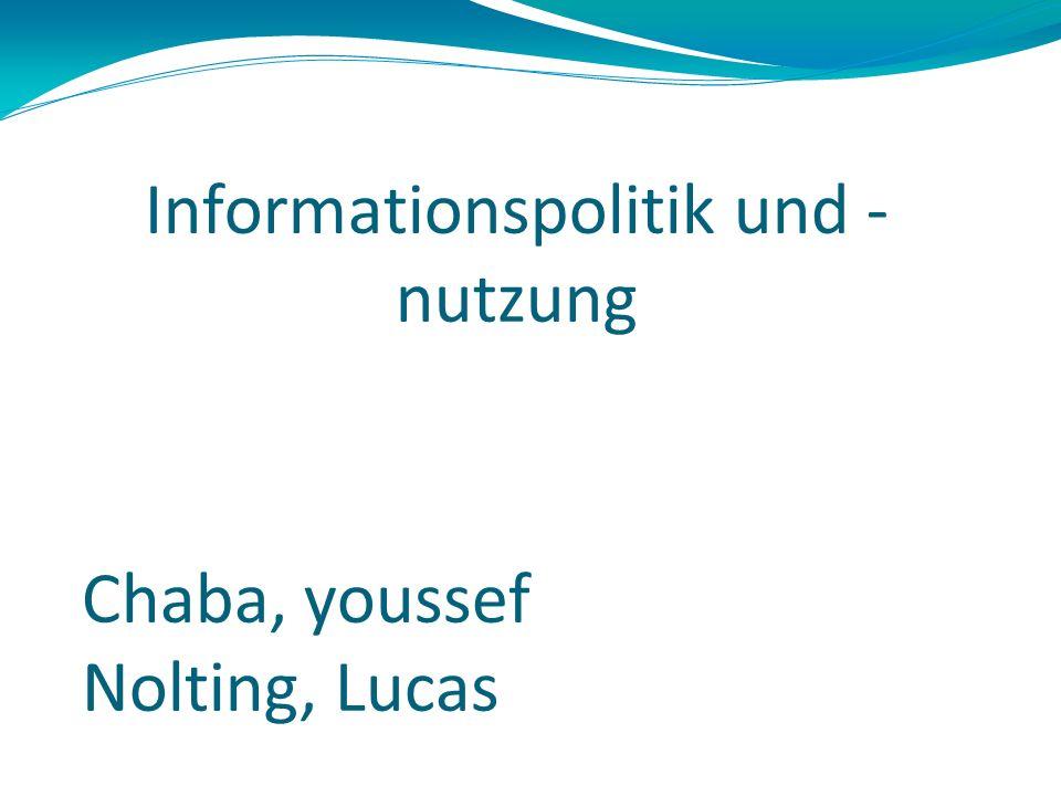 Informationspolitik und - nutzung Chaba, youssef Nolting, Lucas
