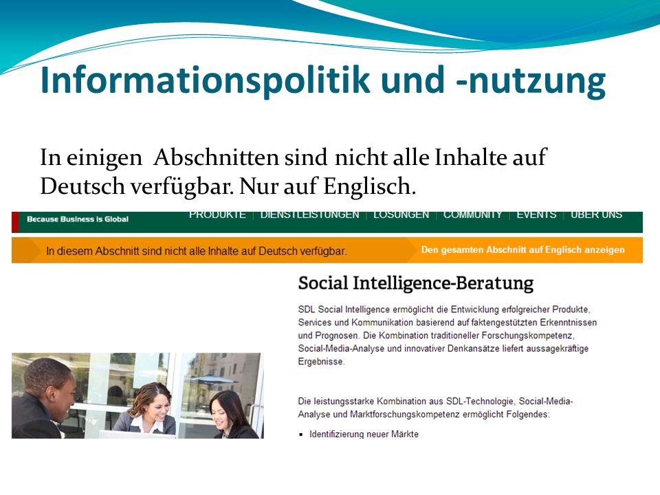 Informationspolitik und -nutzung In einigen Abschnitten sind nicht alle Inhalte auf Deutsch verfügbar. Nur auf Englisch.