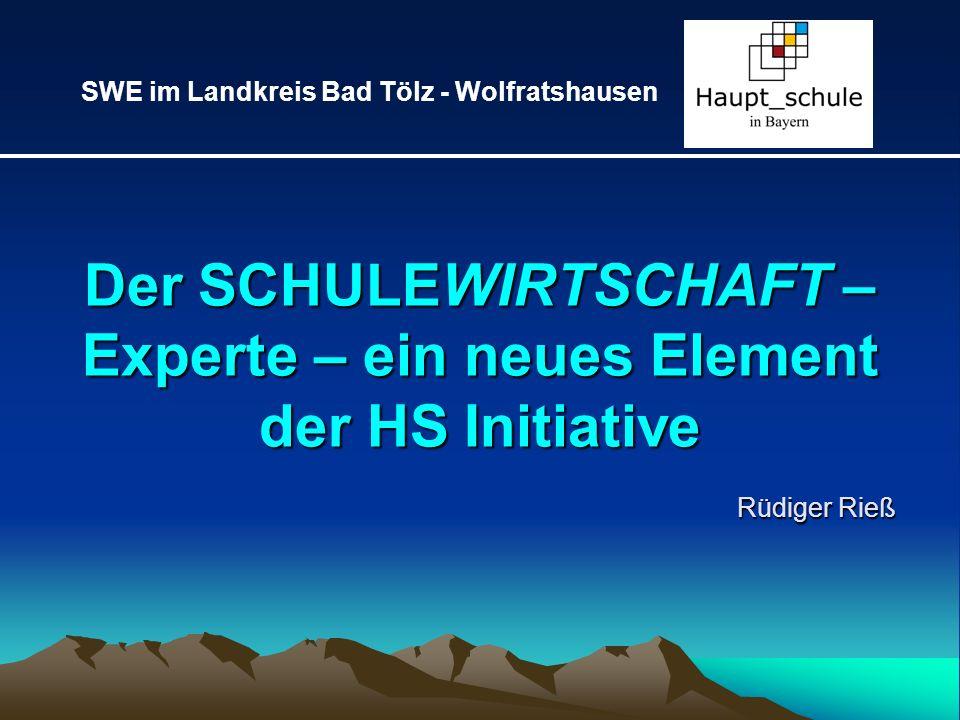 Der SCHULEWIRTSCHAFT – Experte – ein neues Element der HS Initiative Rüdiger Rieß SWE im Landkreis Bad Tölz - Wolfratshausen
