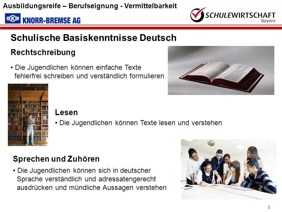 3 Ausbildungsreife – Berufseignung - Vermittelbarkeit Schulische Basiskenntnisse Deutsch Lesen Die Jugendlichen können Texte lesen und verstehen Sprec