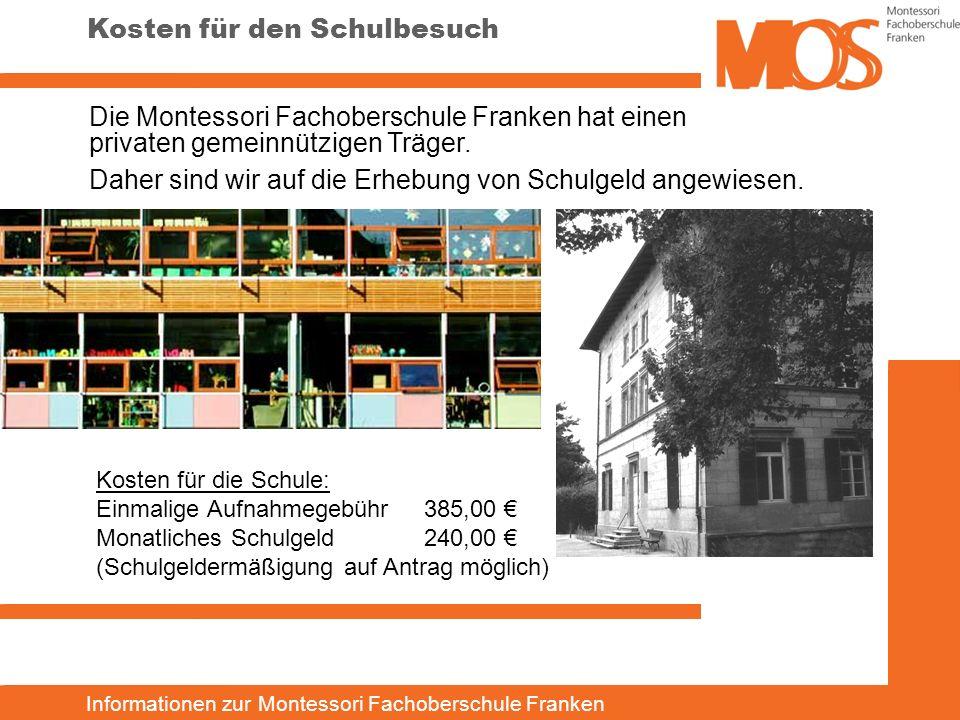 Informationen zur Montessori Fachoberschule Franken Die Montessori Fachoberschule Franken hat einen privaten gemeinnützigen Träger. Daher sind wir auf