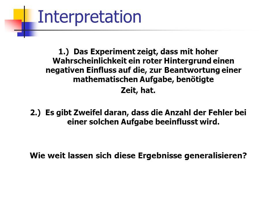 Interpretation 1. Fragestellung beantworten 2. Generalisierung 3. Ergebnis formulieren