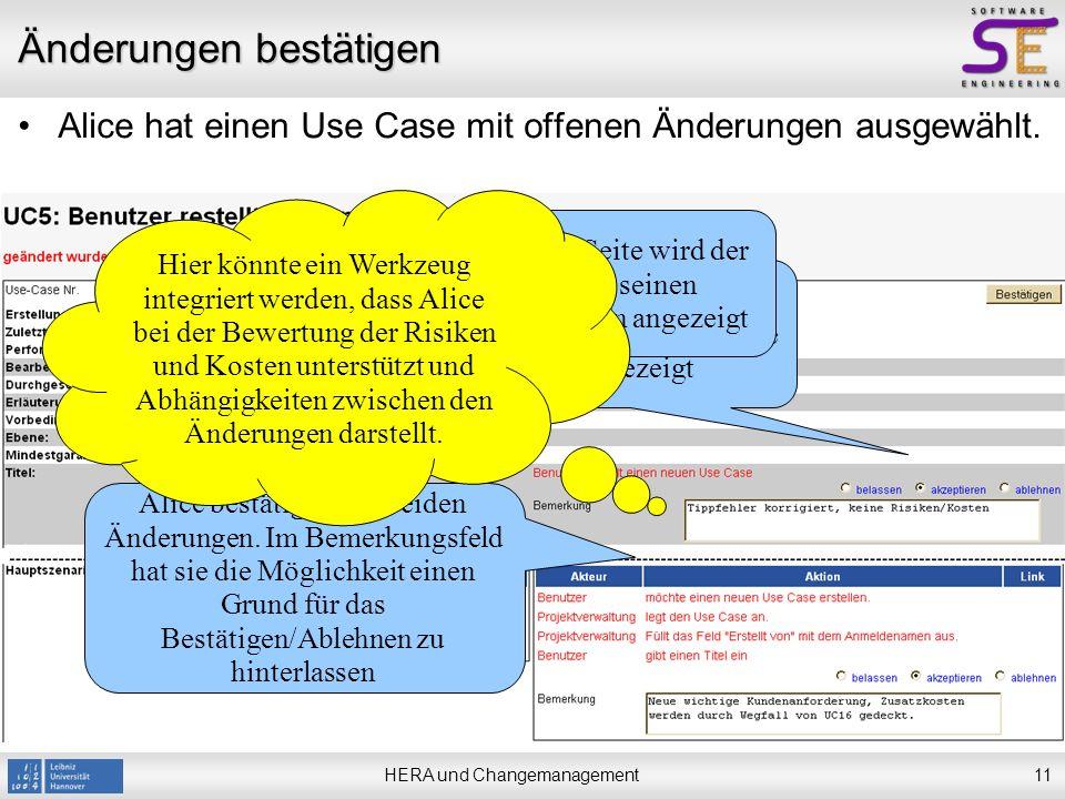 HERA und Changemanagement11 Änderungen bestätigen Alice hat einen Use Case mit offenen Änderungen ausgewählt.