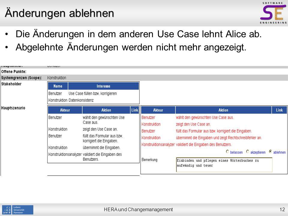 HERA und Changemanagement13 Laden von bestätigten Änderungen Wenn Bob das Projekt jetzt wieder lädt, sieht er die von Alice bestätigten Änderungen.