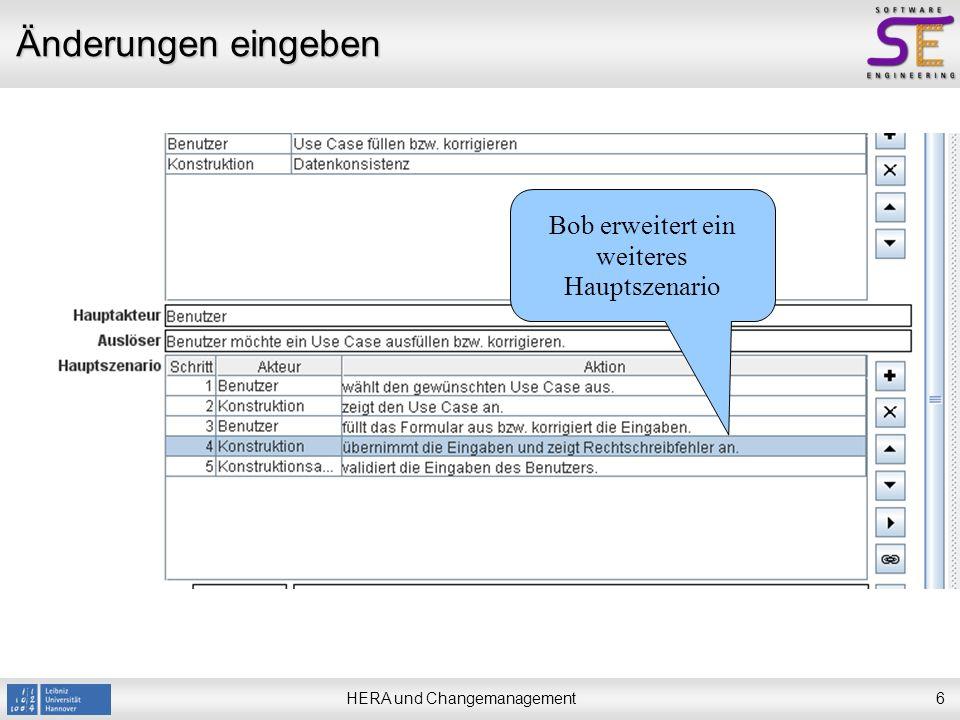HERA und Changemanagement7 Unbestätigte Änderungen laden Bob hat seine Änderungen über den Webservice gespeichert.