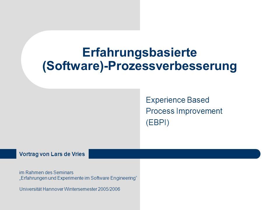 im Rahmen des Seminars Erfahrungen und Experimente im Software Engineering Universität Hannover Wintersemester 2005/2006 Vortrag von Lars de Vries Erf