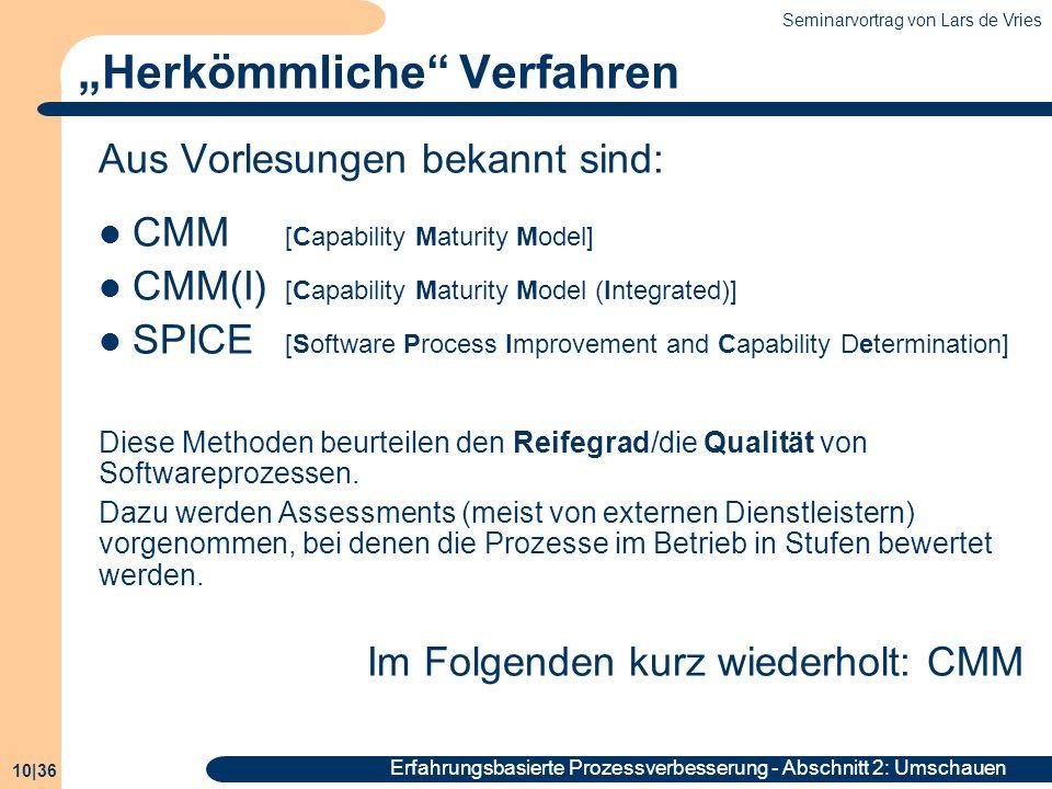 Seminarvortrag von Lars de Vries 10|36 Erfahrungsbasierte Prozessverbesserung - Abschnitt 2: Umschauen Herkömmliche Verfahren Aus Vorlesungen bekannt