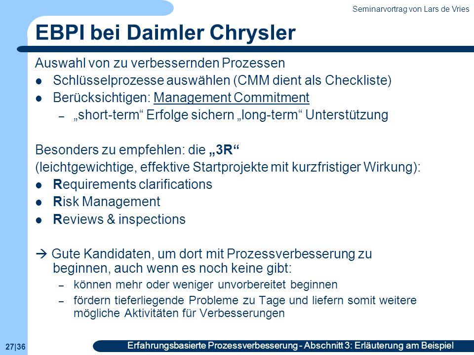 Seminarvortrag von Lars de Vries 27|36 Erfahrungsbasierte Prozessverbesserung - Abschnitt 3: Erläuterung am Beispiel EBPI bei Daimler Chrysler Auswahl
