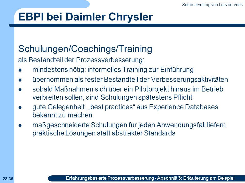 Seminarvortrag von Lars de Vries 28|36 Erfahrungsbasierte Prozessverbesserung - Abschnitt 3: Erläuterung am Beispiel EBPI bei Daimler Chrysler Schulun