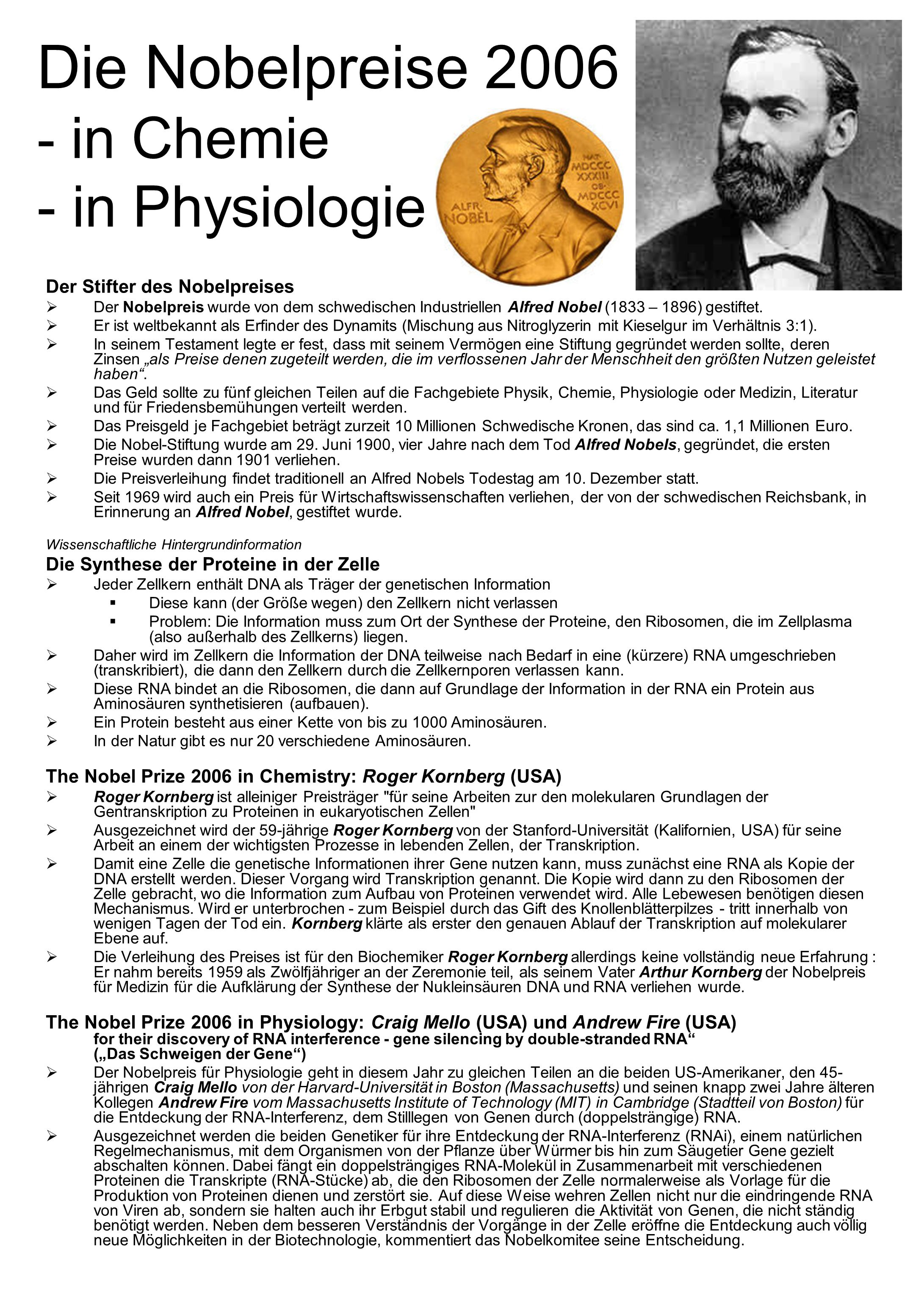 Die Nobelpreise 2006 - in Chemie - in Physiologie Der Stifter des Nobelpreises Der Nobelpreis wurde von dem schwedischen Industriellen Alfred Nobel (1