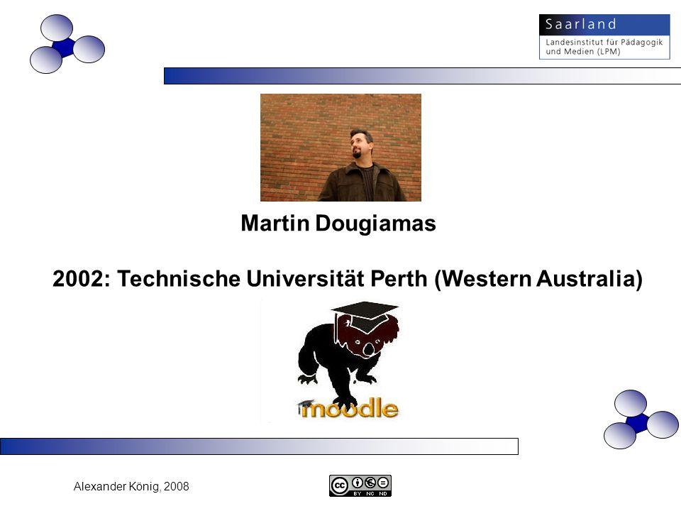 Martin Dougiamas 2002: Technische Universität Perth (Western Australia)