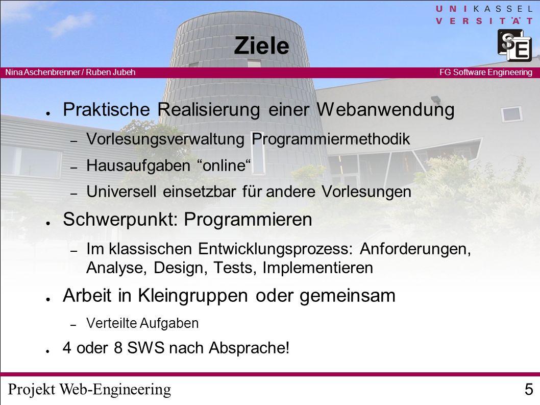 Projekt Web-Engineering Nina Aschenbrenner / Ruben Jubeh 6 FG Software Engineering Ablauf Wöchentliche Treffen – Austausch, Diskussion Ca.