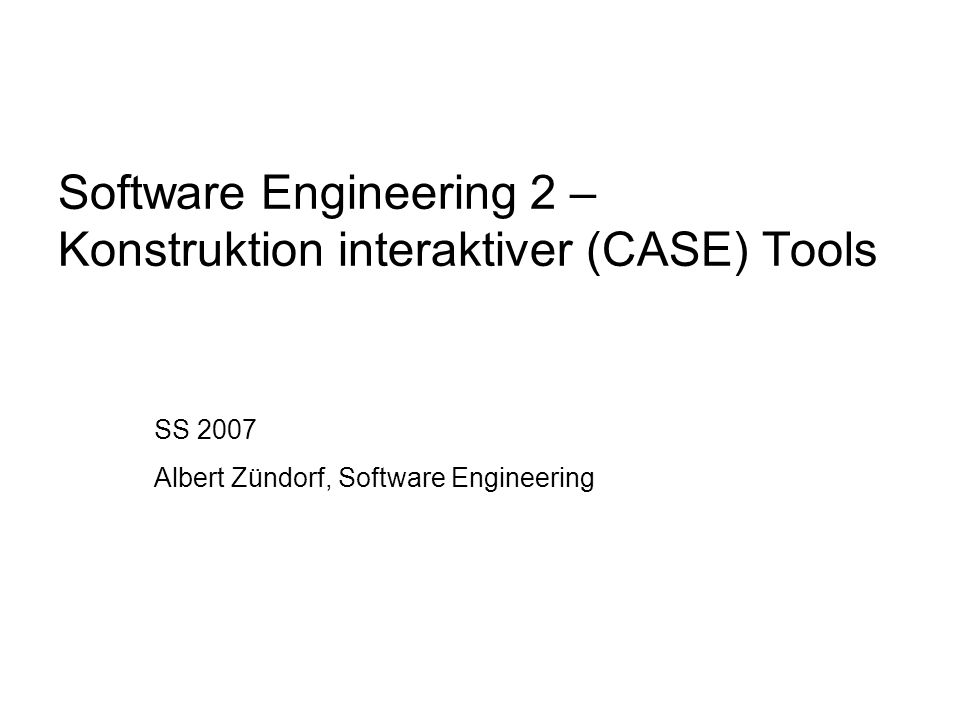 SS 2007 Software Engineering 2 Albert Zündorf, University of Kassel 22 View-Update: Model-View-Controller Model View Interface m Model l weiß nichts über View l Notification Mechanism m View l weiß nichts über Model m Controller l Bringt beides zusammen… Interface setGraphicalPropertyX() … setName(myPlace) firePropertyChange(…) setText(myPlace) Controller c1:Controller c2:Controller