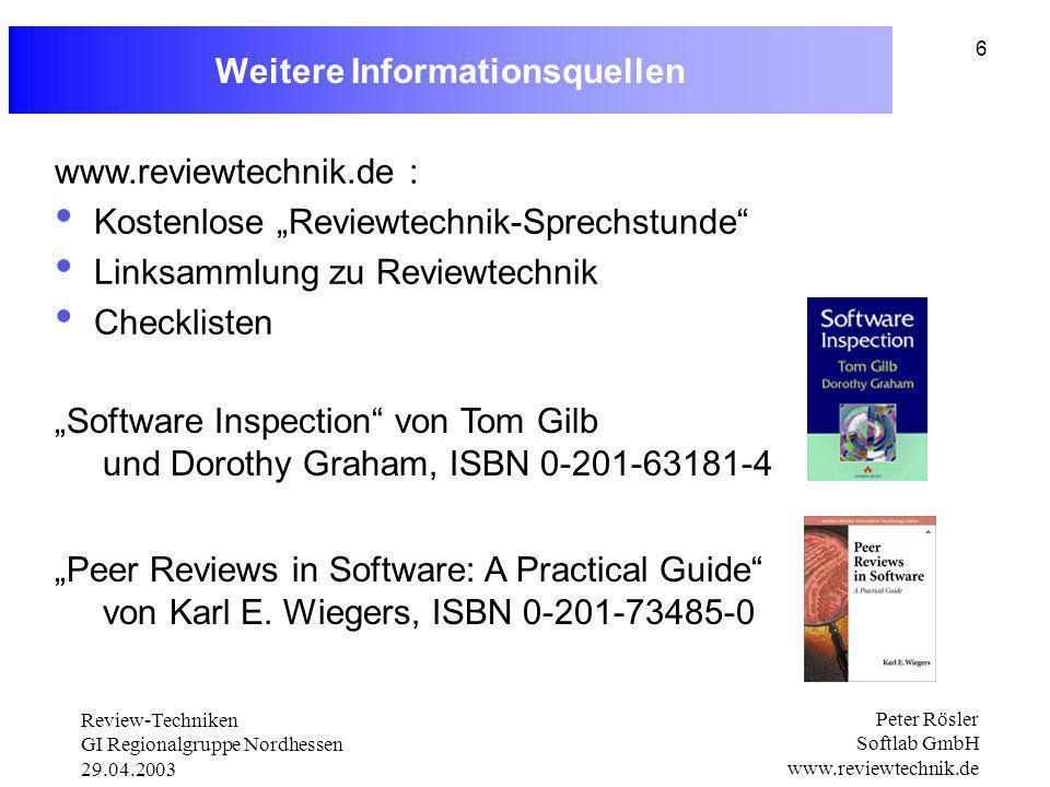 Review-Techniken GI Regionalgruppe Nordhessen 29.04.2003 Peter Rösler Softlab GmbH www.reviewtechnik.de 7 Dr.