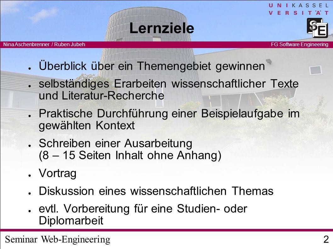 Seminar Web-Engineering Nina Aschenbrenner / Ruben Jubeh 3 FG Software Engineering Ablauf: Siehe Web-Kalender