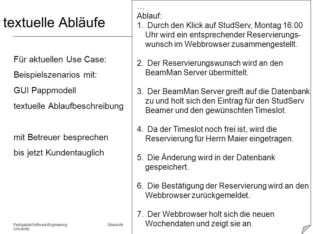 Fachgebiet Software Engineering Übersicht © 22.01.2014 Albert Zündorf, Kassel University textuelle Abläufe Für aktuellen Use Case: Beispielszenarios m