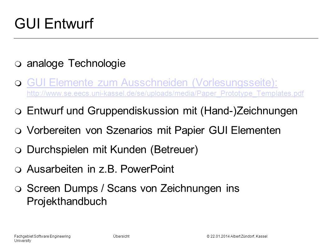 Fachgebiet Software Engineering Übersicht © 22.01.2014 Albert Zündorf, Kassel University GUI Entwurf m analoge Technologie m GUI Elemente zum Ausschne