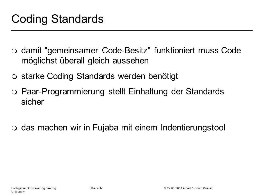 Fachgebiet Software Engineering Übersicht © 22.01.2014 Albert Zündorf, Kassel University Coding Standards m damit