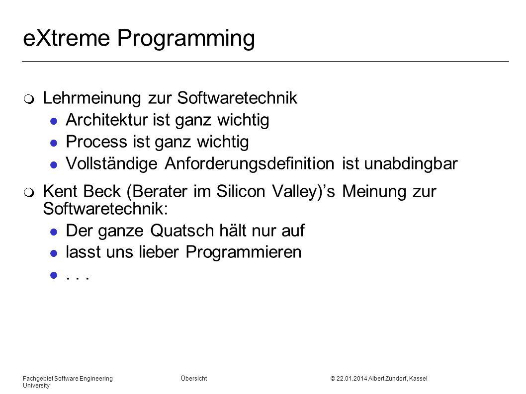 Fachgebiet Software Engineering Übersicht © 22.01.2014 Albert Zündorf, Kassel University eXtreme Programming m Lehrmeinung zur Softwaretechnik l Archi