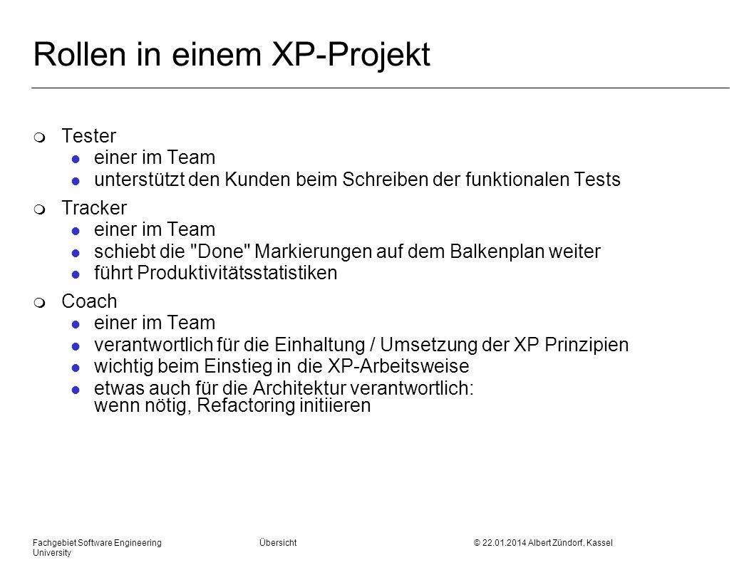 Fachgebiet Software Engineering Übersicht © 22.01.2014 Albert Zündorf, Kassel University Rollen in einem XP-Projekt m Tester l einer im Team l unterst