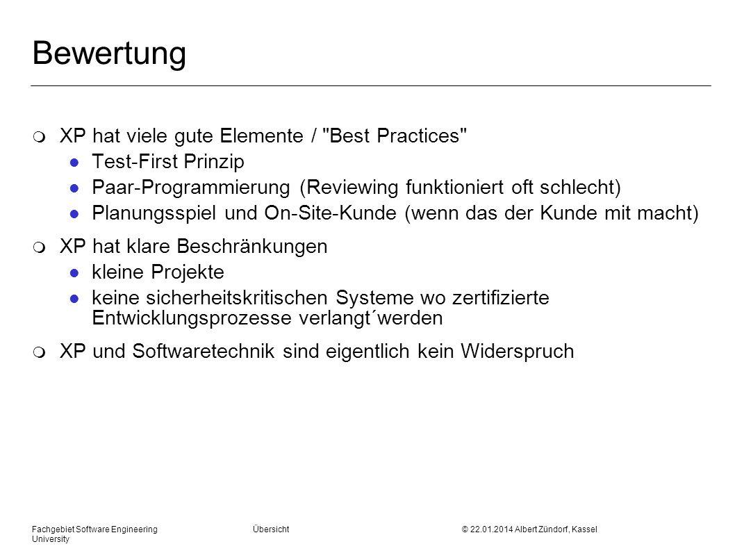 Fachgebiet Software Engineering Übersicht © 22.01.2014 Albert Zündorf, Kassel University Bewertung m XP hat viele gute Elemente /