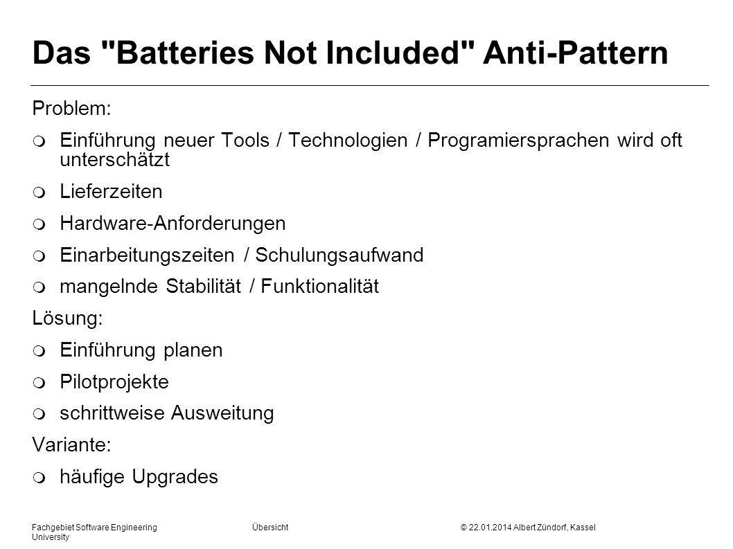 Fachgebiet Software Engineering Übersicht © 22.01.2014 Albert Zündorf, Kassel University Das