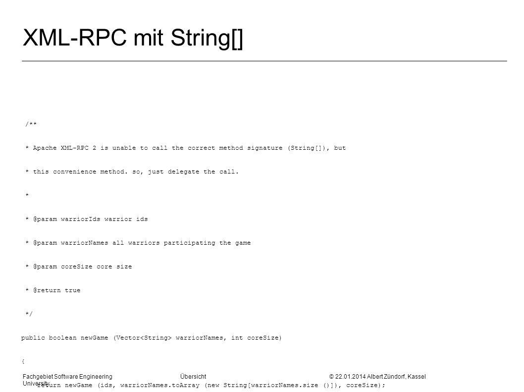 Fachgebiet Software Engineering Übersicht © 22.01.2014 Albert Zündorf, Kassel University /** * Apache XML-RPC 2 is unable to call the correct method s