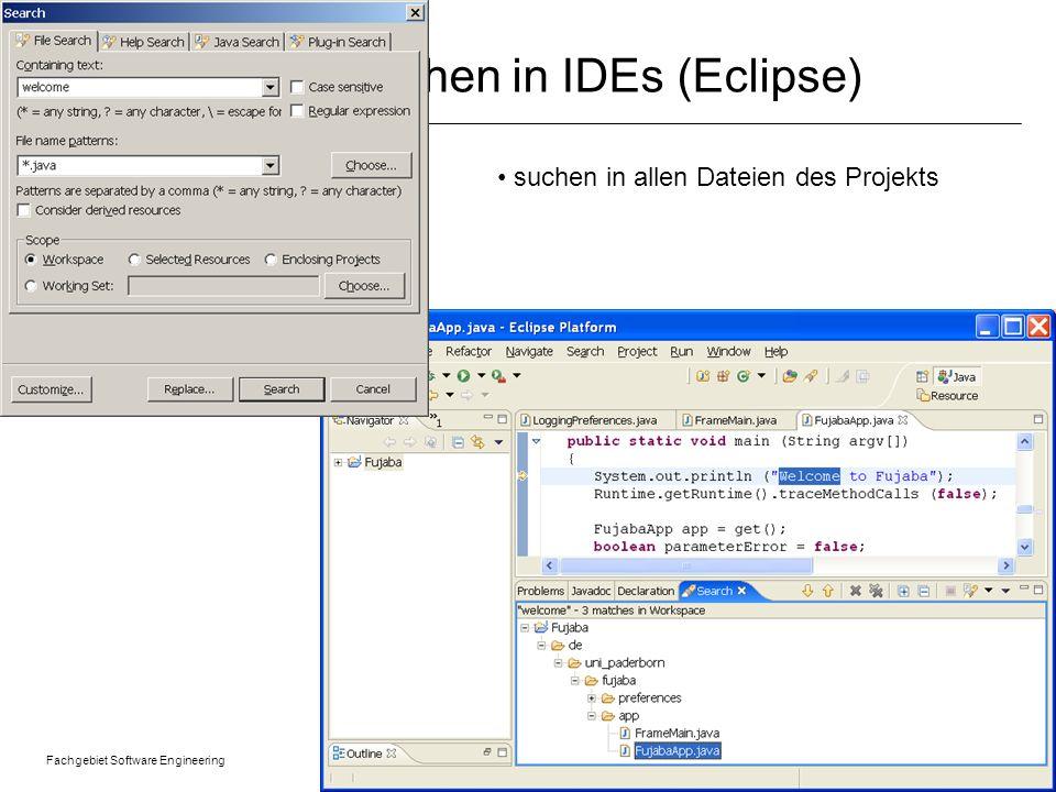 Fachgebiet Software Engineering Übersicht © 22.01.2014 Albert Zündorf, Kassel University 10 Suchen in IDEs (Eclipse) suchen in allen Dateien des Projekts