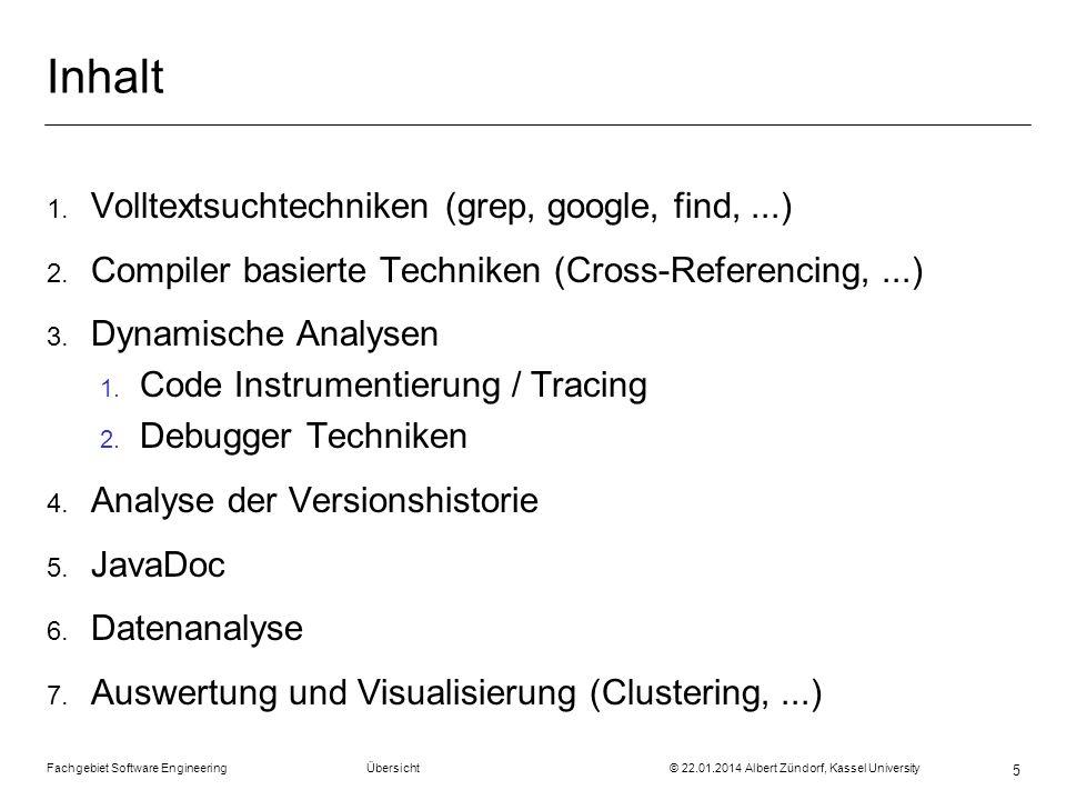 Fachgebiet Software Engineering Übersicht © 22.01.2014 Albert Zündorf, Kassel University 6 1.