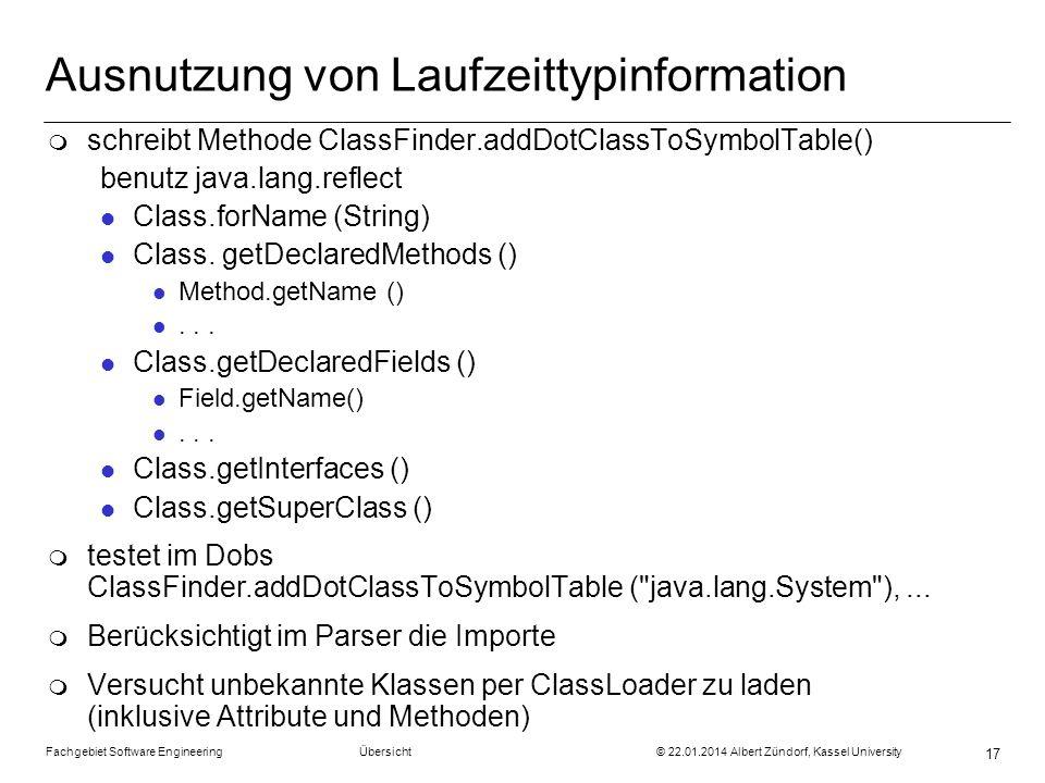 Fachgebiet Software Engineering Übersicht © 22.01.2014 Albert Zündorf, Kassel University 17 Ausnutzung von Laufzeittypinformation m schreibt Methode C