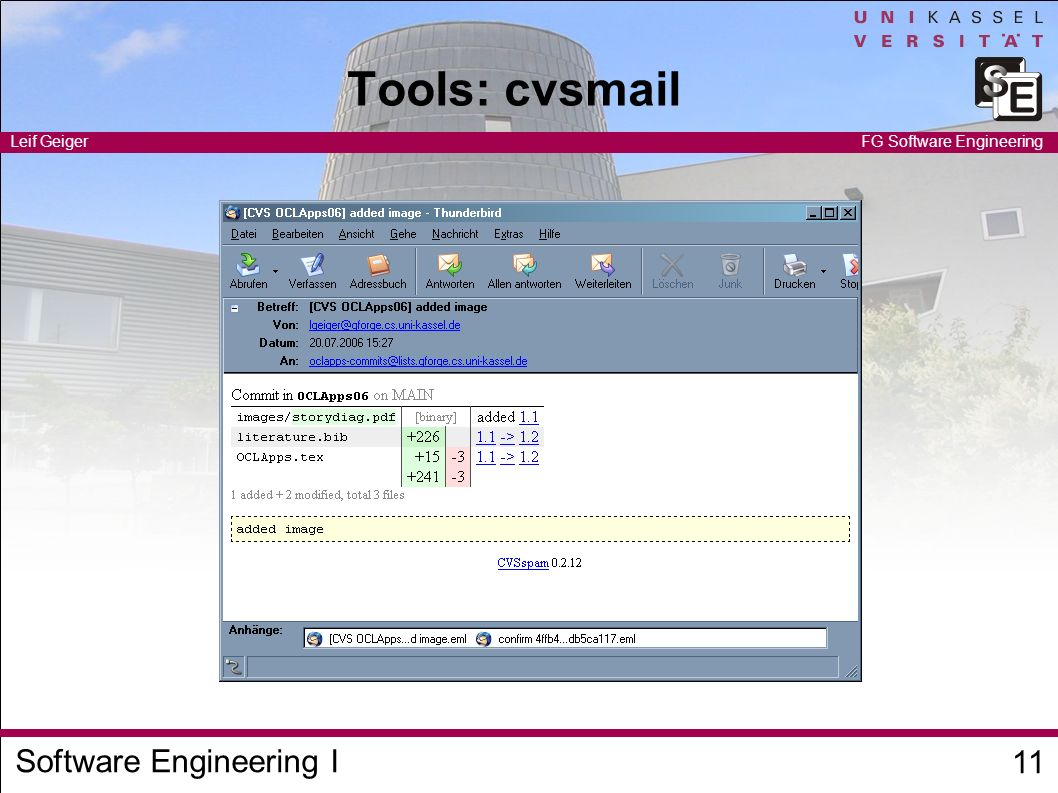 Software Engineering I Leif Geiger 11 FG Software Engineering Tools: cvsmail