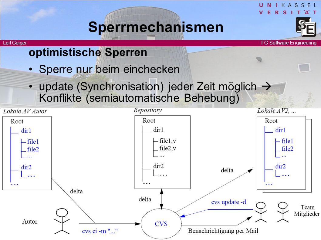 Software Engineering I Leif Geiger 4 FG Software Engineering Sperrmechanismen optimistische Sperren Sperre nur beim einchecken update (Synchronisation
