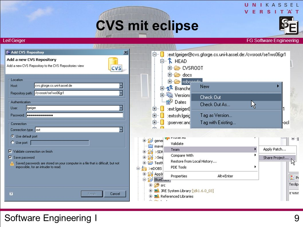 Software Engineering I Leif Geiger 9 FG Software Engineering CVS mit eclipse