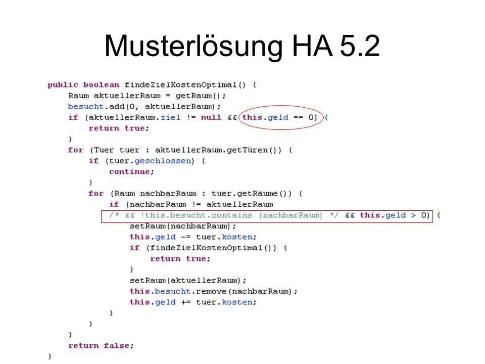 Musterlösung HA5.5 Ja, es gibt mehrere Wege/Lösungen –Zweimal durch den selben Raum gehen