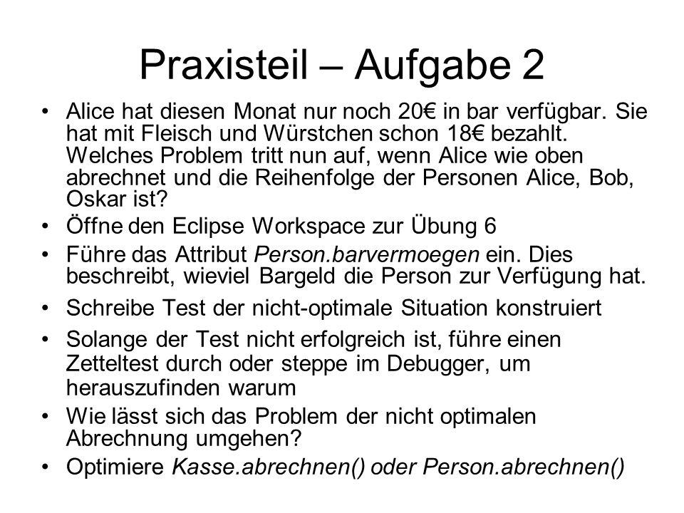 Praxisteil – Aufgabe 2 Alice hat diesen Monat nur noch 20 in bar verfügbar.