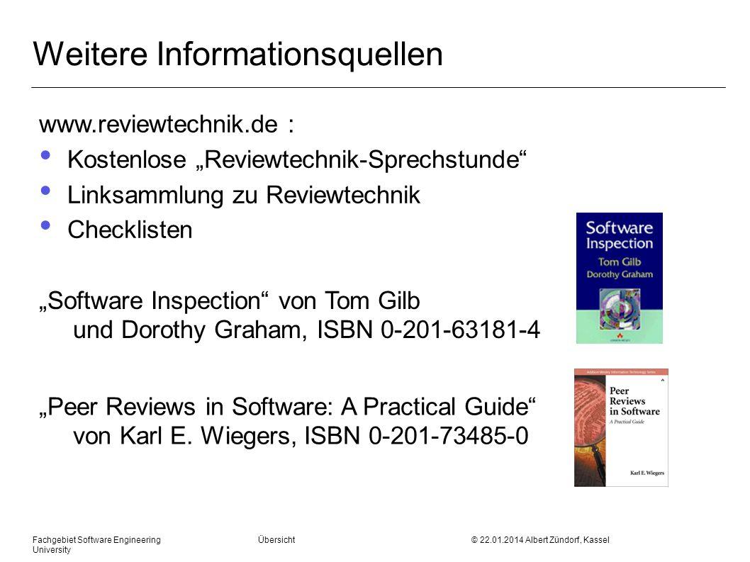 Fachgebiet Software Engineering Übersicht © 22.01.2014 Albert Zündorf, Kassel University Weitere Informationsquellen www.reviewtechnik.de : Kostenlose