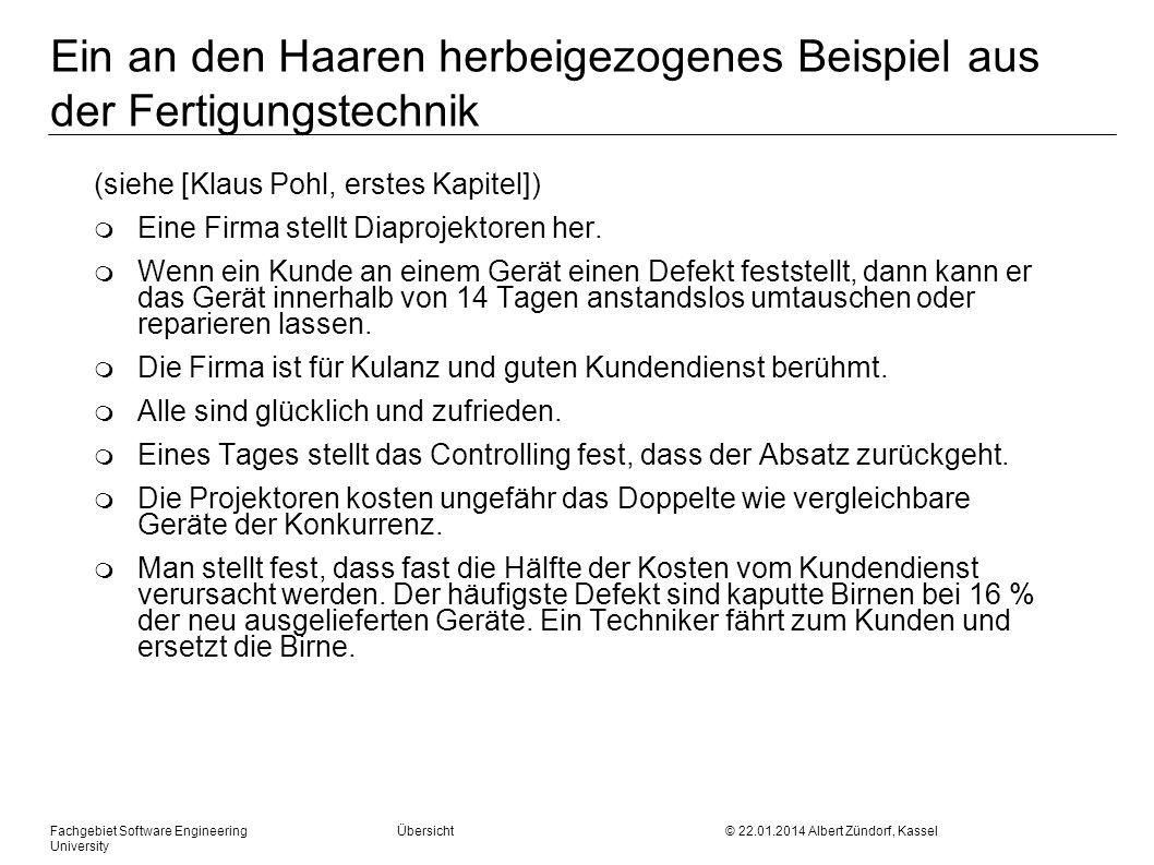 Fachgebiet Software Engineering Übersicht © 22.01.2014 Albert Zündorf, Kassel University Ein an den Haaren herbeigezogenes Beispiel aus der Fertigungs