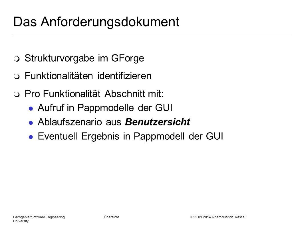 Fachgebiet Software Engineering Übersicht © 22.01.2014 Albert Zündorf, Kassel University Das Anforderungsdokument m Strukturvorgabe im GForge m Funkti