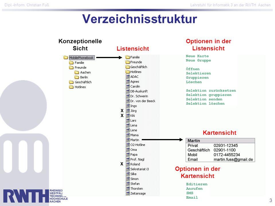 3 Dipl.-Inform. Christian Fuß Lehrstuhl für Informatik 3 an der RWTH Aachen Verzeichnisstruktur Konzeptionelle Sicht Listensicht Kartensicht Optionen