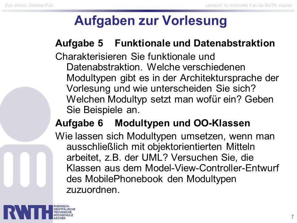 7 Dipl.-Inform. Christian Fuß Lehrstuhl für Informatik 3 an der RWTH Aachen Aufgaben zur Vorlesung Aufgabe 5Funktionale und Datenabstraktion Charakter