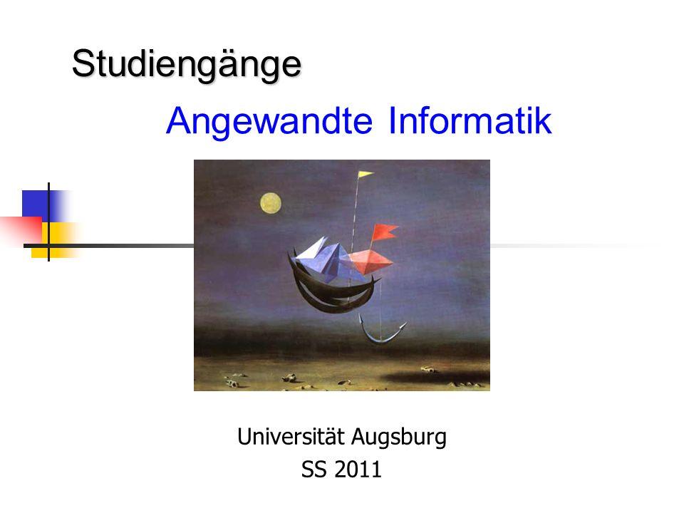 Angewandte Informatik Universität Augsburg SS 2011 Studiengänge