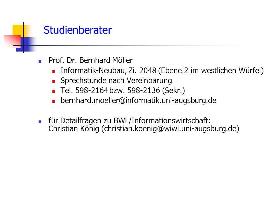 Studienberater Prof.Dr. Bernhard Möller Informatik-Neubau, Zi.