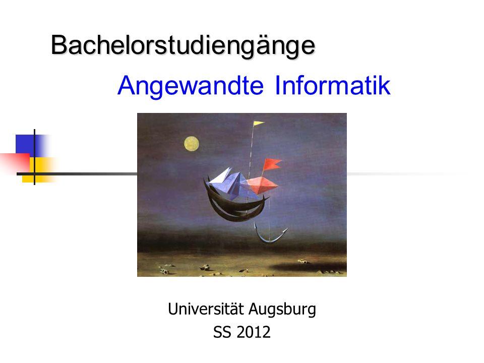 Angewandte Informatik Universität Augsburg SS 2012 Bachelorstudiengänge