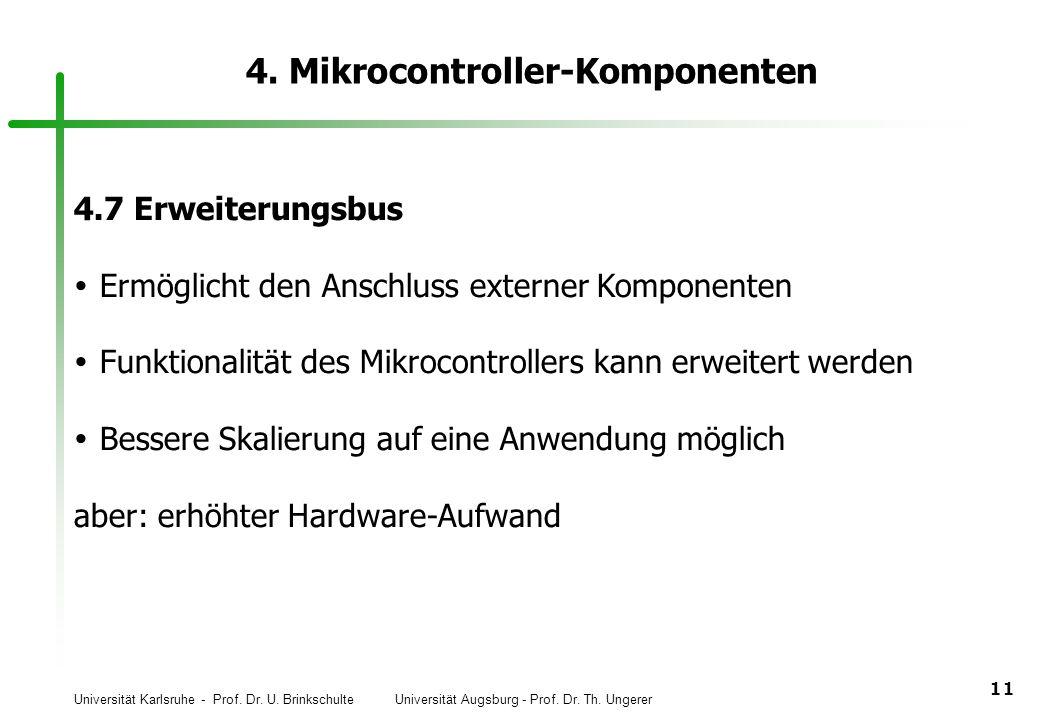 Universität Karlsruhe - Prof. Dr. U. Brinkschulte Universität Augsburg - Prof. Dr. Th. Ungerer 11 4. Mikrocontroller-Komponenten 4.7 Erweiterungsbus E