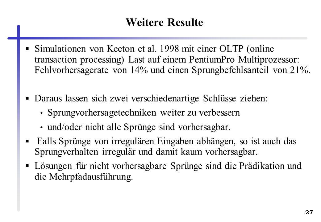 27 Weitere Resulte Simulationen von Keeton et al. 1998 mit einer OLTP (online transaction processing) Last auf einem PentiumPro Multiprozessor: Fehlvo